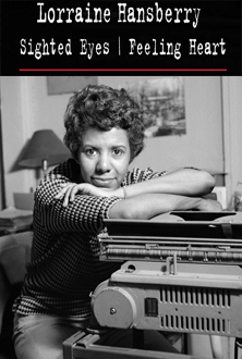 Lorraine Hansberry: Sighted Eyes/Feeling Heart